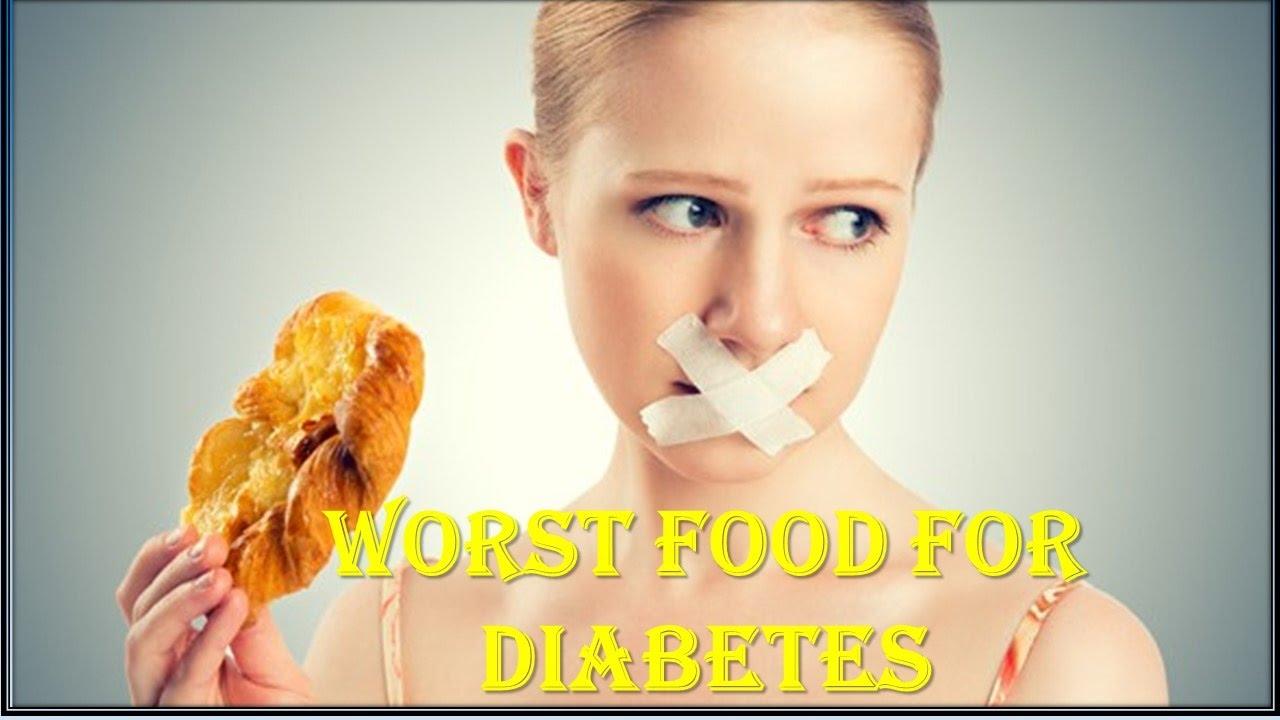 Worst Foods Diabetics Must Avoid, Foods Not to Eat in Diabetes