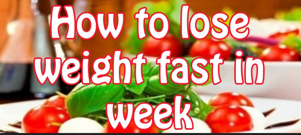 Tips & tricks to lose weight in a week